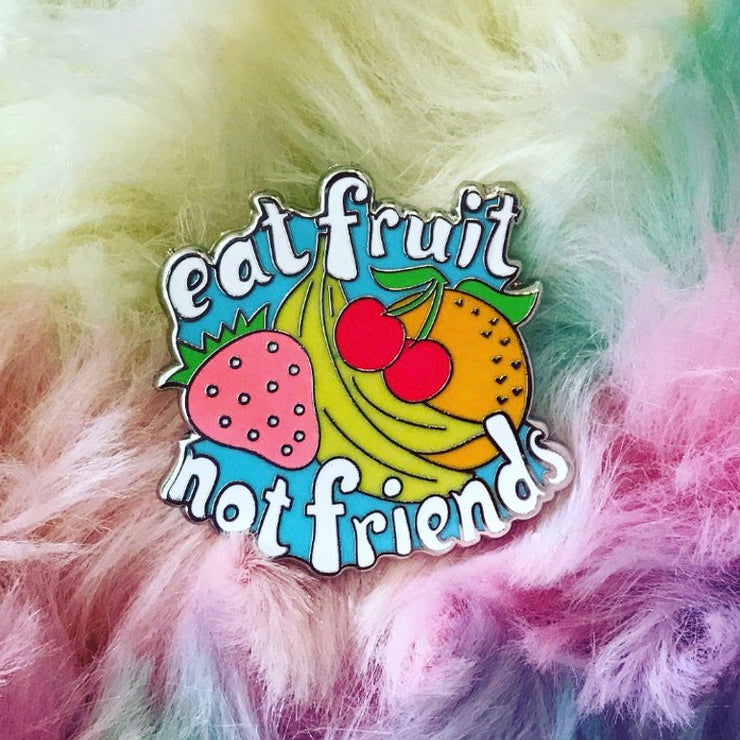 Eat Fruit Not Friends Silver Enamel Pin - The Grinning Goat
