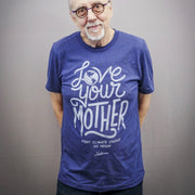 Love Your Mother Unisex Tee