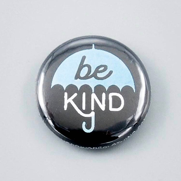Be Kind Umbrella Button - The Grinning Goat