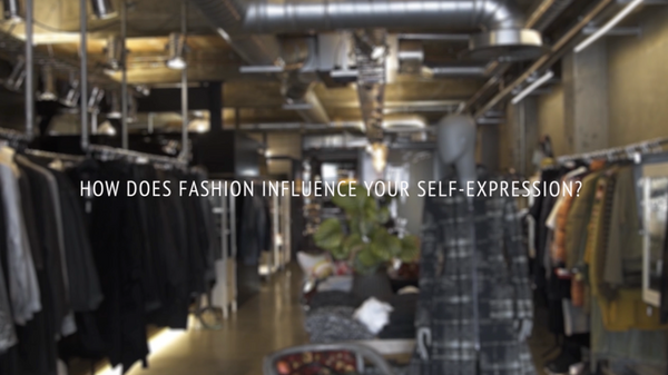 How does fashion influence your self-expression?