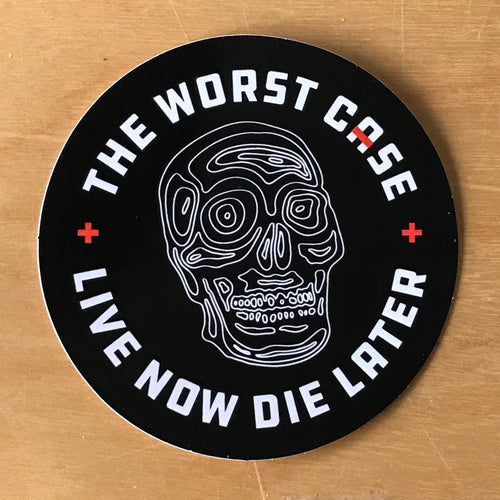 'Live Now Die Later' Sticker