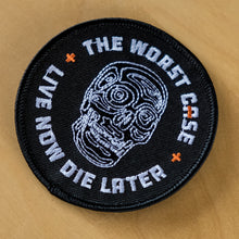 """Live Now, Die Later"" Embroidered Patch"