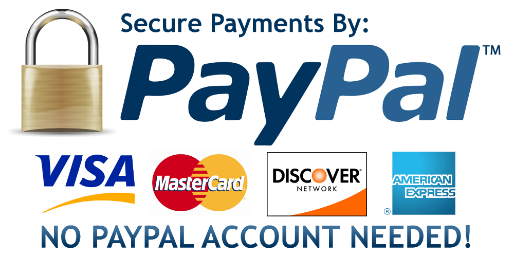 Secure Payments By: Paypal/VISA/MasterCard/Discover/AmericanExpress