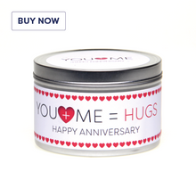 Anniversary 'You + Me = Hugs' Gift Tin Candle - Various Scent