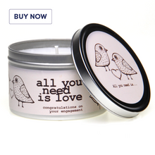Engagement 'All You Need Is Love…' Gift Tin Candle -Various
