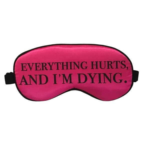 Everything Hurts And I'm Dying Sleep Mask