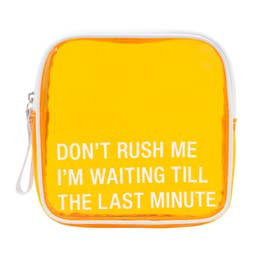 Don't Rush Me Makeup Bag