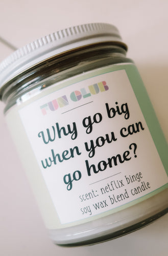 Why Go Big When You Can Go Home Candle