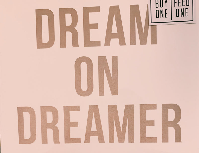 8X10 Print -dream on dreamer