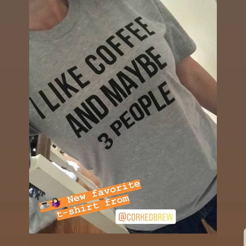 I Like Coffee And Maybe 3 People Unisex Short-Sleeve T-Shirt