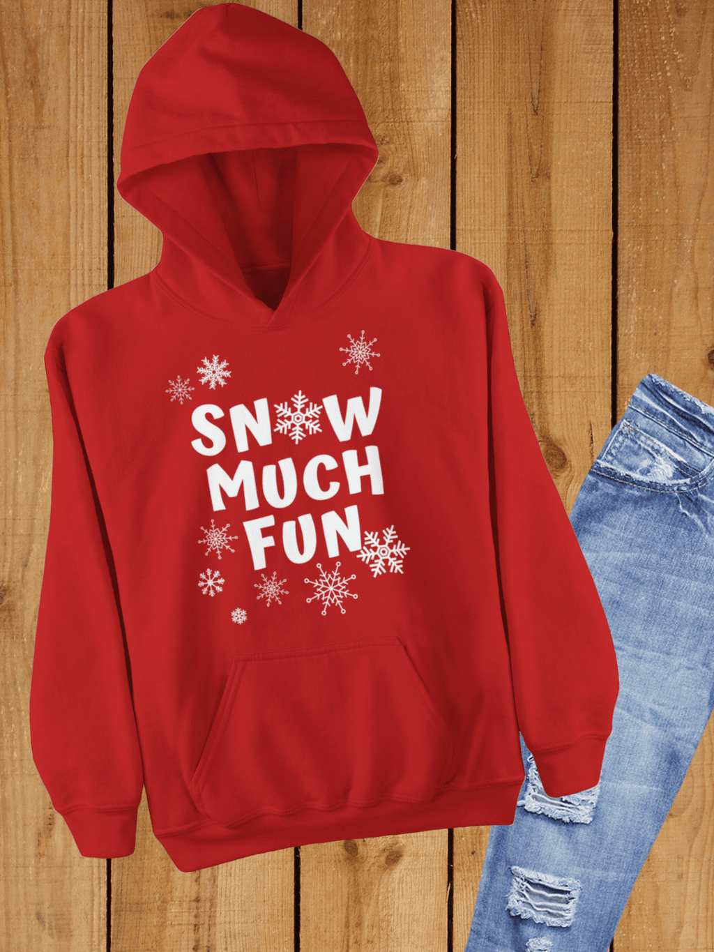 Snow Much Fun   Hooded Sweatshirt