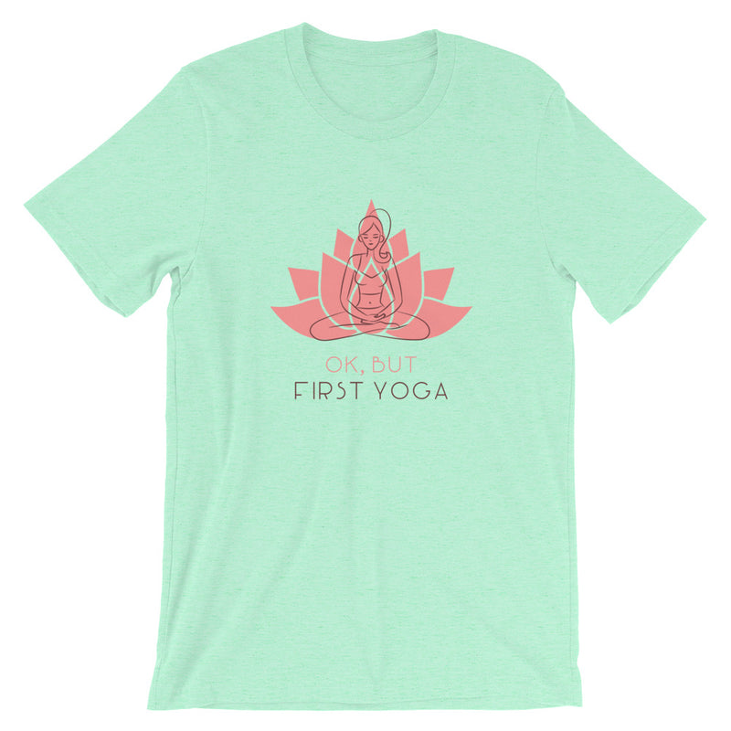 Ok, But First Yoga Short-Sleeve Unisex T-Shirt