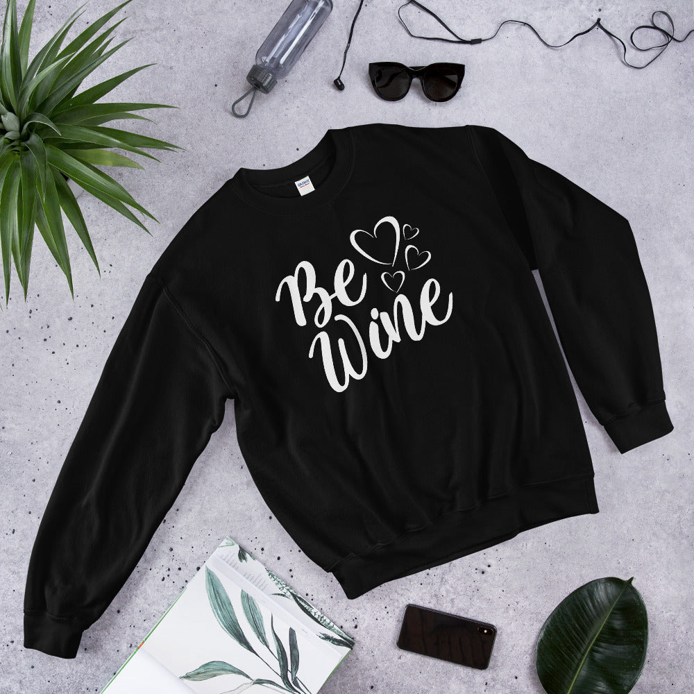 Be Wine   Sweatshirt