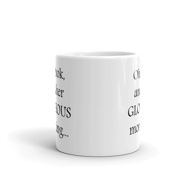 "Hocus Pocus ""Oh look, another GLORIOUS morning..."" Coffee Mug"