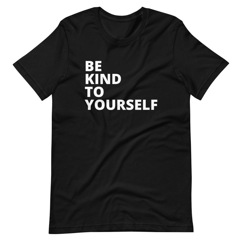 Be Kind To Yourself Short-Sleeve Unisex T-Shirt