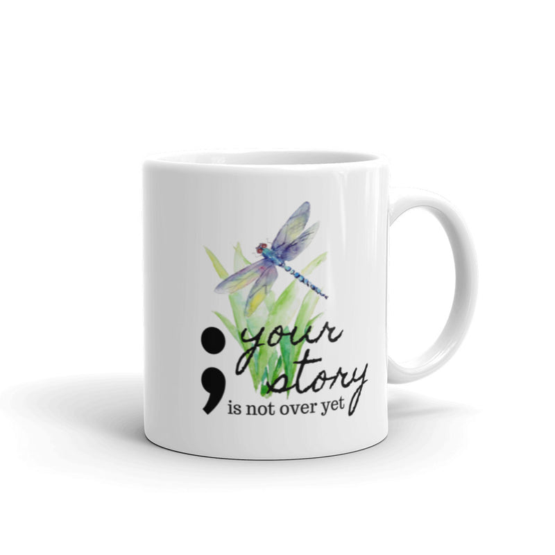 Your Story Is Not Over Yet Coffee Mug