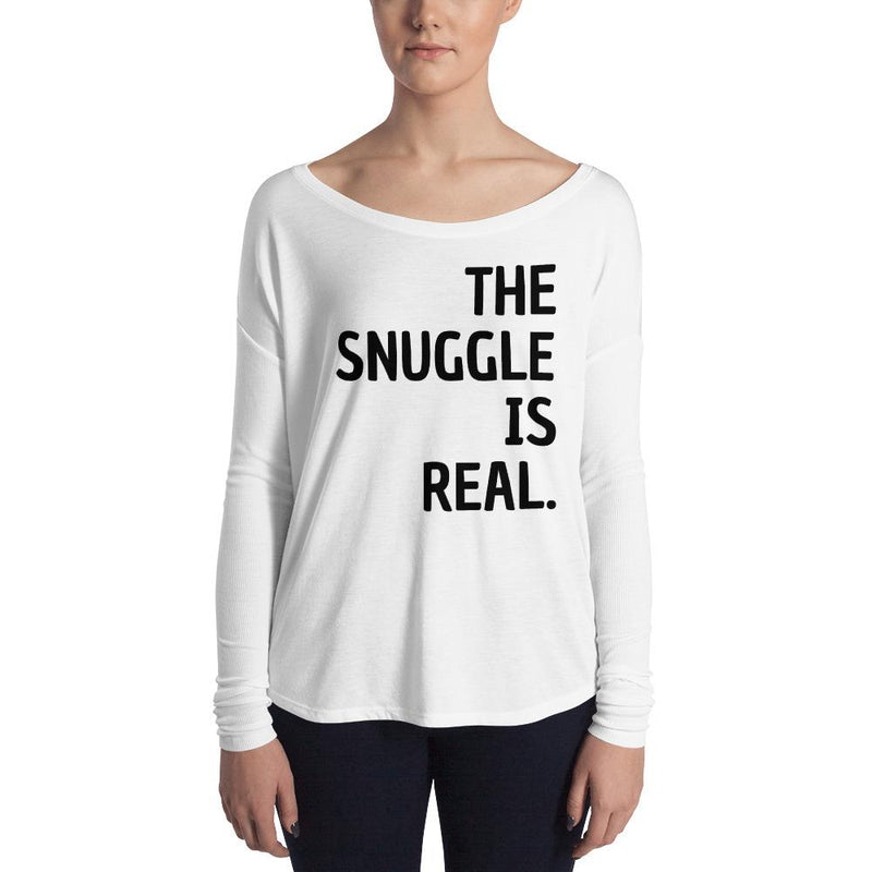 The Snuggle Is Real Ladies' Long Sleeve Tee