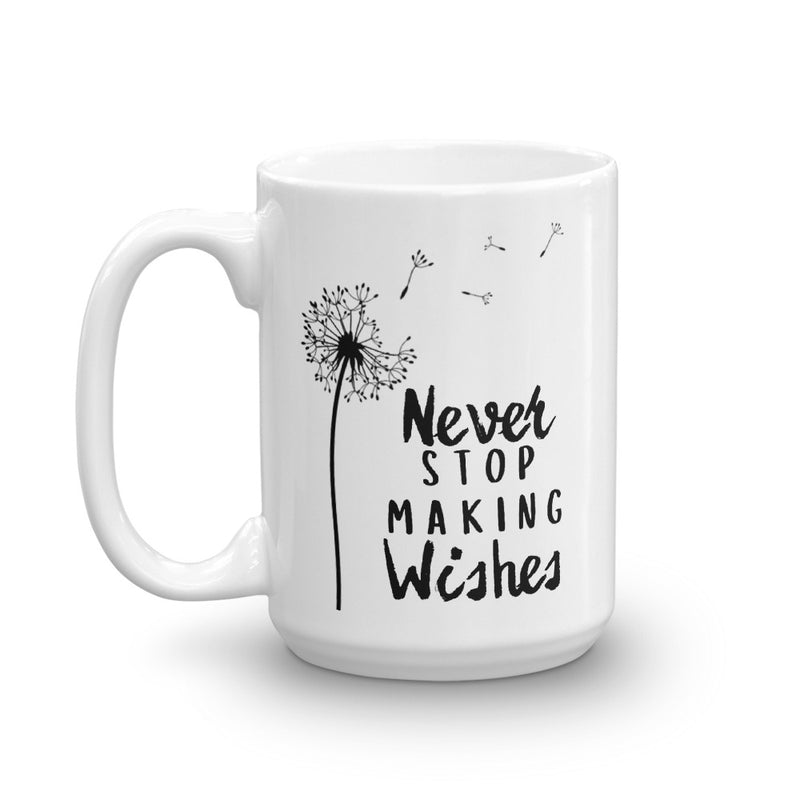 Never Stop Making Wishes Coffee Mug