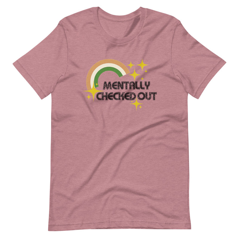 Mentally Checked Out Short-Sleeve T-Shirt
