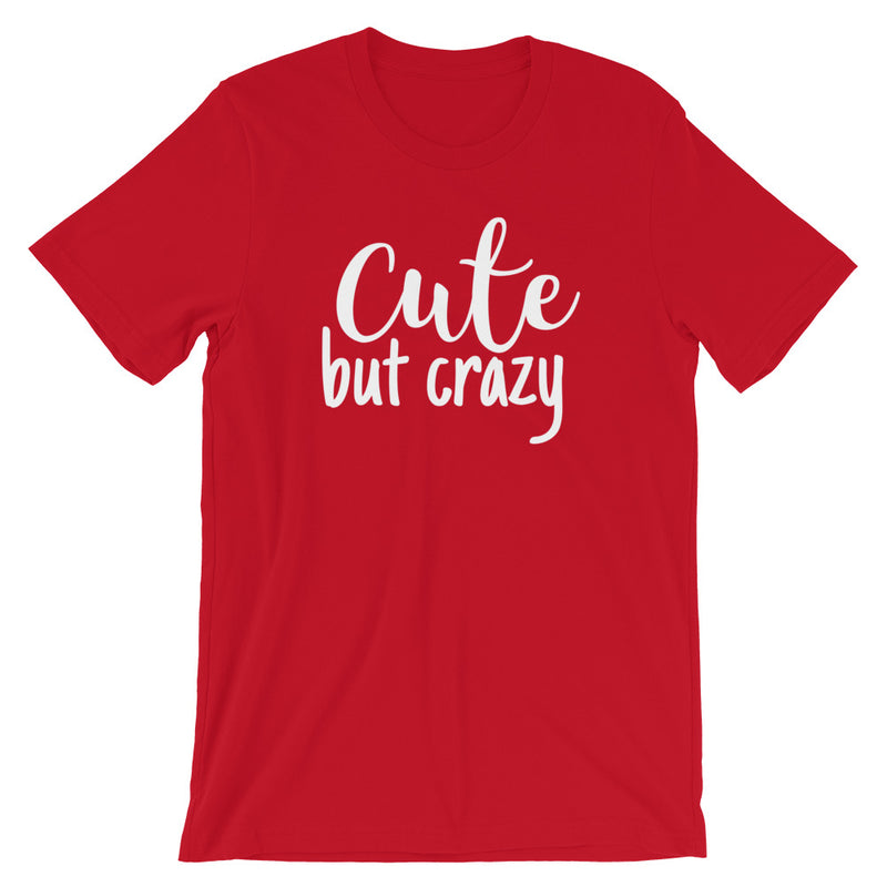 Cute But Crazy Short-Sleeve T-Shirt