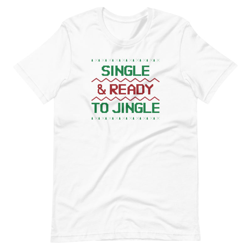 Single & Ready To Jingle Short-Sleeve Unisex T-Shirt