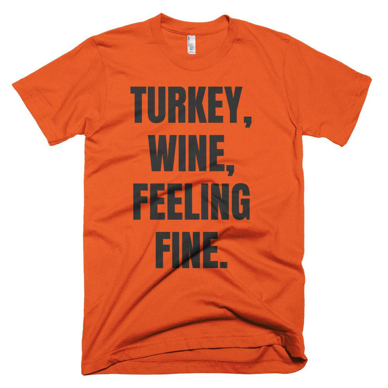 Turkey, Wine, Feeling Fine. Unisex Short-Sleeve T-Shirt