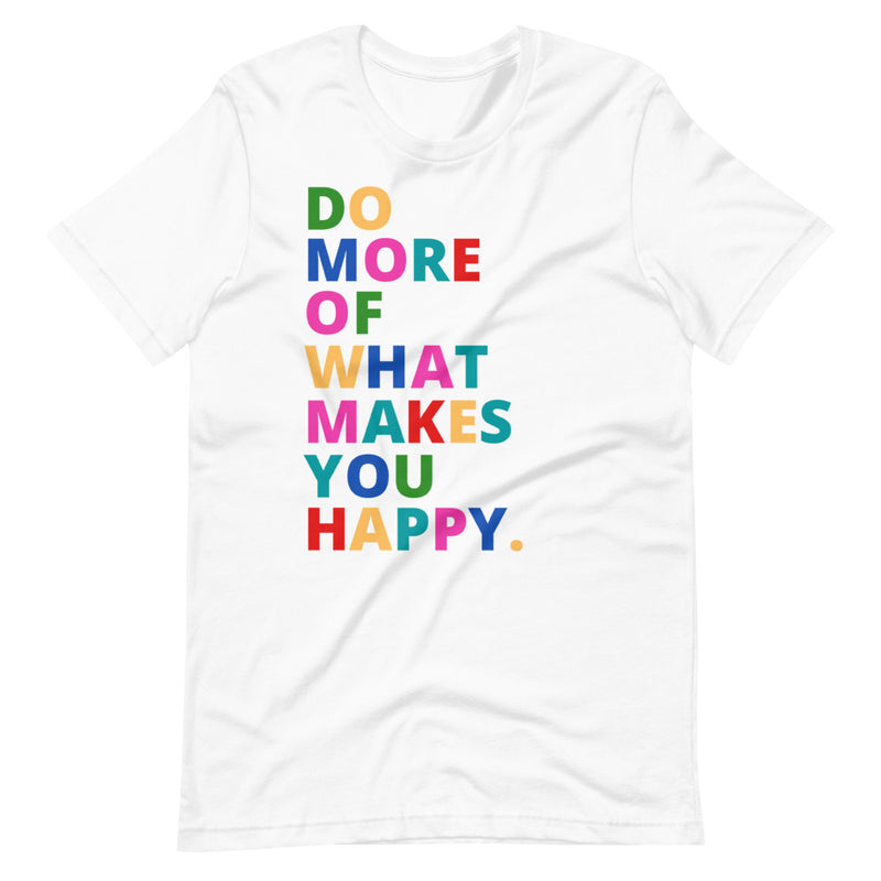 Do What Makes You Happy Short-Sleeve T-Shirt