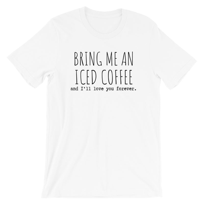Bring Me An Iced Coffee Short-Sleeve T-Shirt