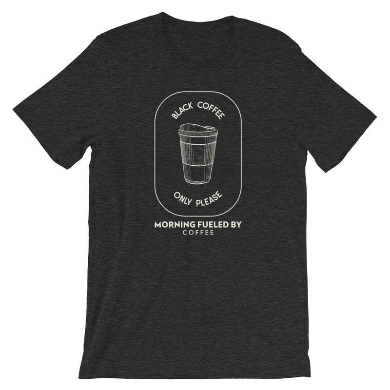 Black Coffee Only Short-Sleeve Unisex T-Shirt