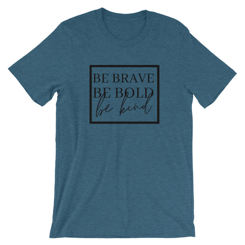 Be Brave Be Bold Be Kind Short-Sleeve T-Shirt