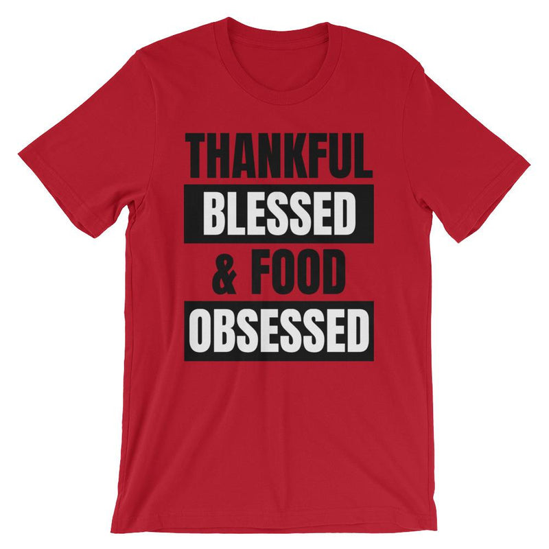 Thankful Blessed & Food Obsessed Short-Sleeve Unisex T-Shirt