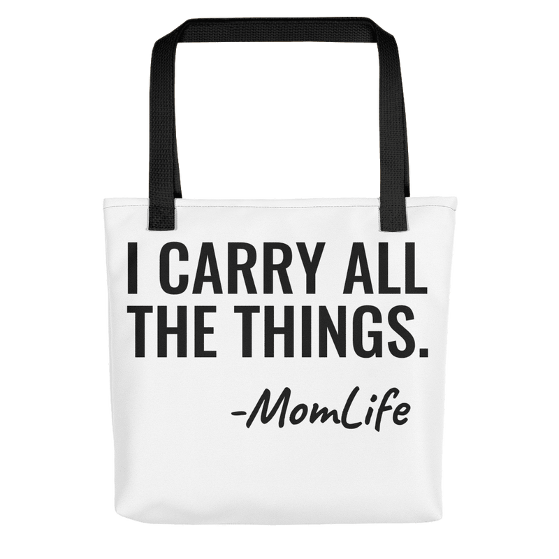 I Carry All The Things -MomLife Tote bag