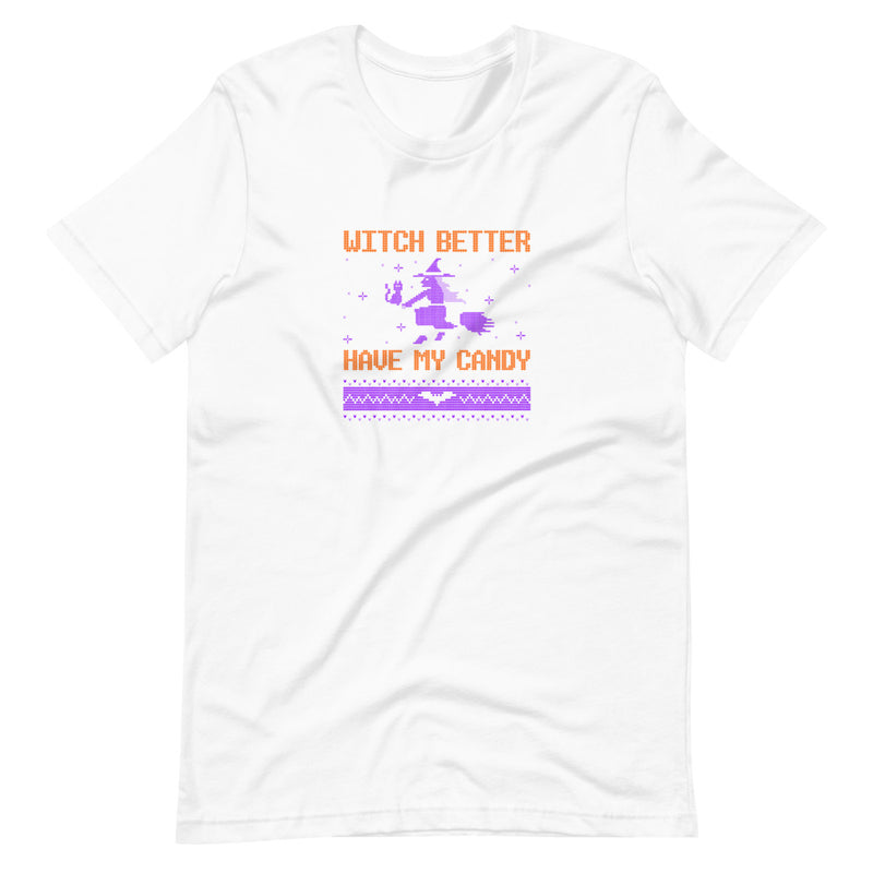 Witch Better Have My Candy Short-Sleeve T-Shirt