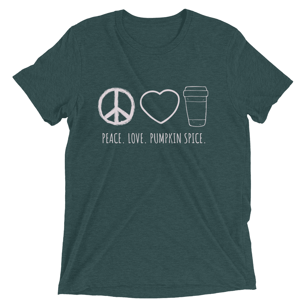Peace. Love. Pumpkin Spice. Short Sleeve T-shirt