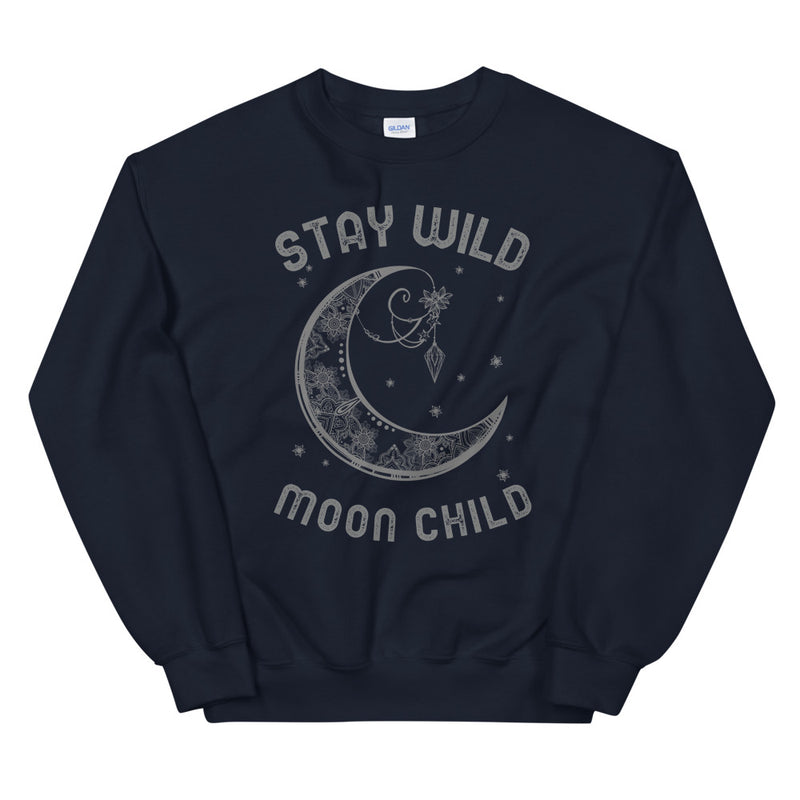 Stay Wild Moon Child Unisex Sweatshirt