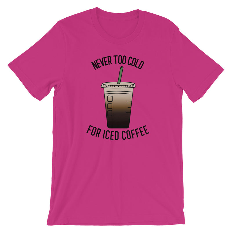 Never To Cold For Iced Coffee Short-Sleeve T-Shirt