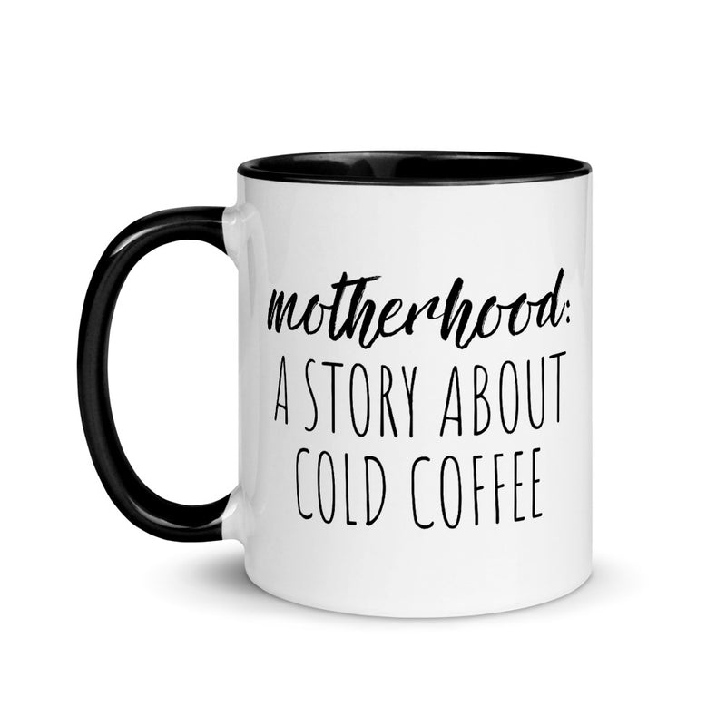 Motherhood: A Story About Cold Coffee Mug