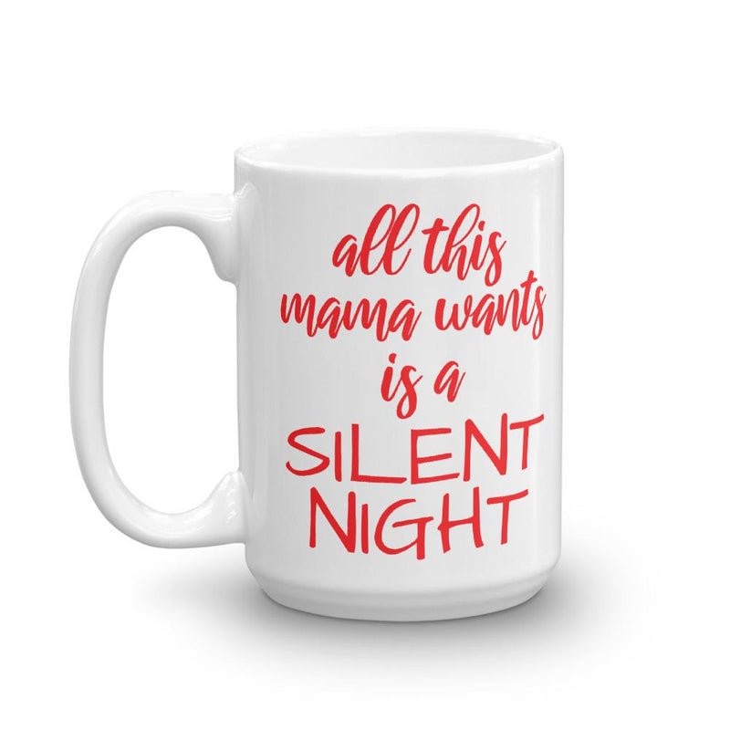 All This Mama Wants is a Silent Night Coffee Mug