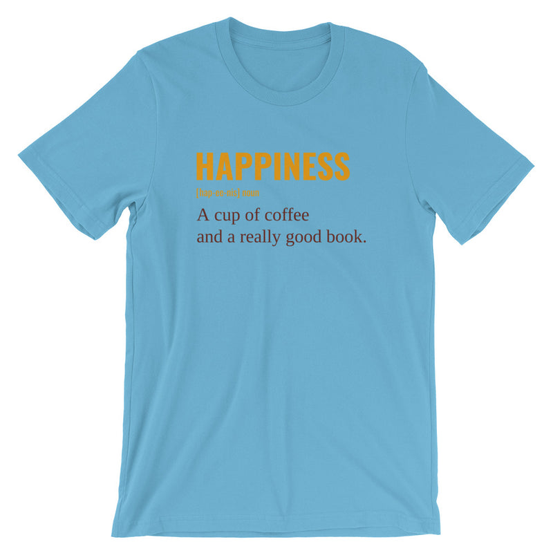 Happiness - A Cup Of Coffee And A Really Good Book Short-Sleeve Unisex T-Shirt