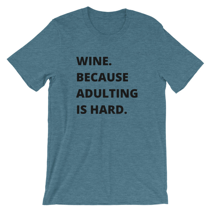Wine Because Adulting Is Hard Short-Sleeve Unisex T-Shirt