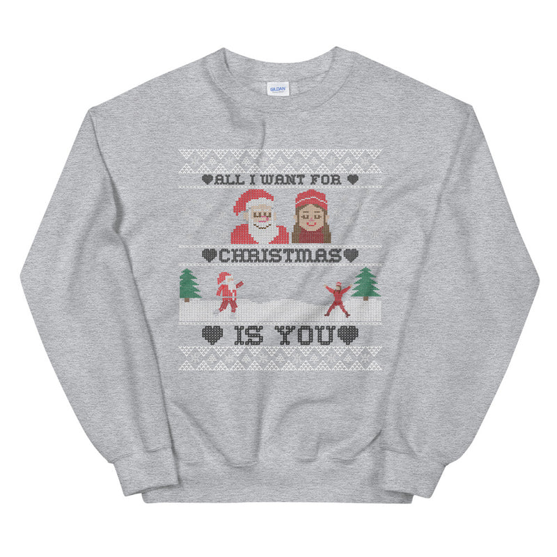 All I Want For Christmas Is You Unisex Sweatshirt