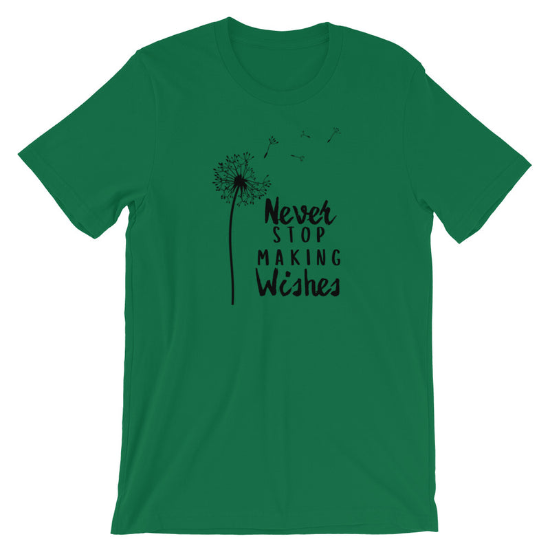 Never Stop Making Wishes Short-Sleeve Unisex T-Shirt