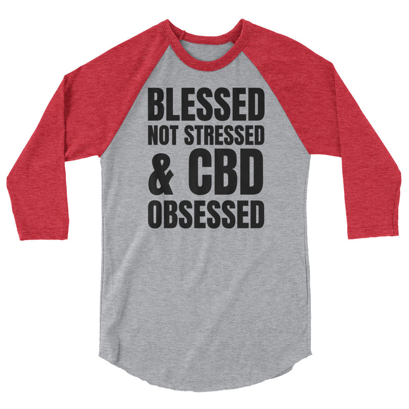 Blessed Not Stressed & CBD Obsessed 3/4 Sleeve Baseball T-Shirt
