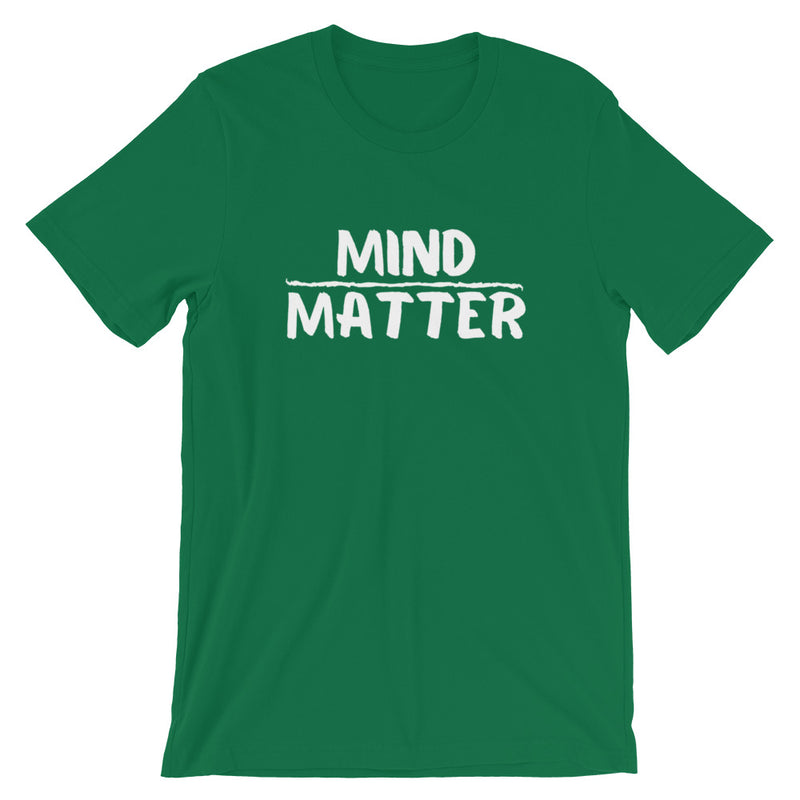 Mind Over Matter Short-Sleeve Unisex T-Shirt
