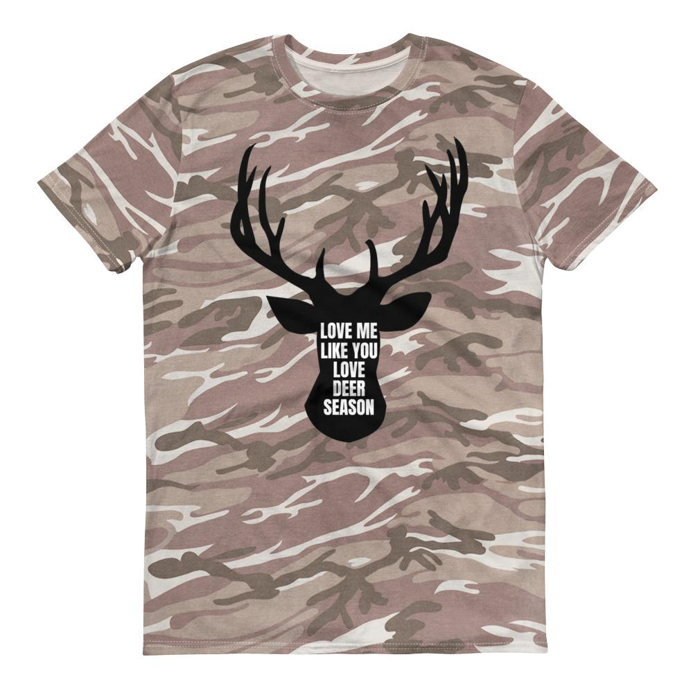 Love Me Like You Love Deer Season Short-Sleeved Camouflage T-Shirt