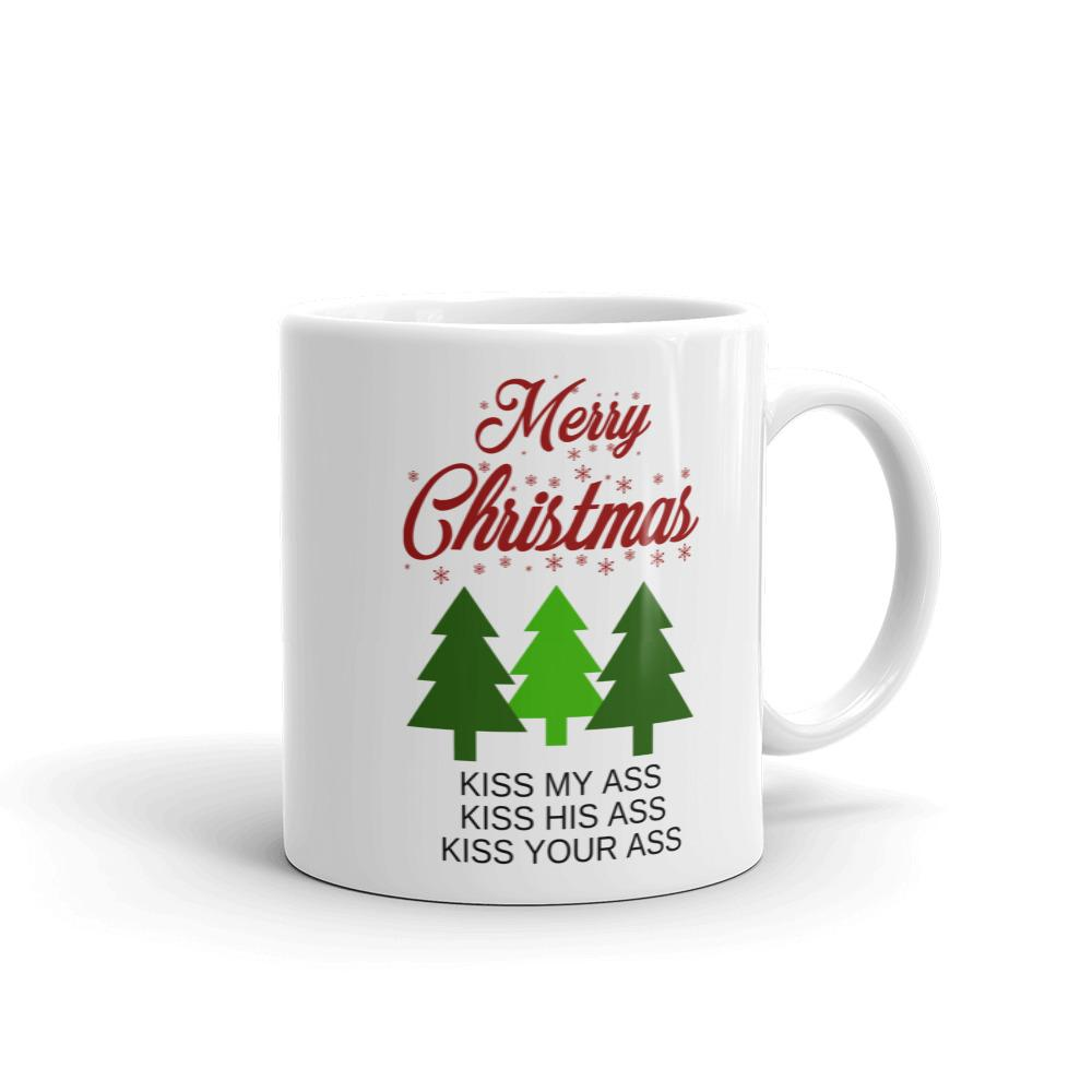 Merry Christmas Kiss My Ass, Kiss His Ass, Kiss Your Ass Coffee Mug