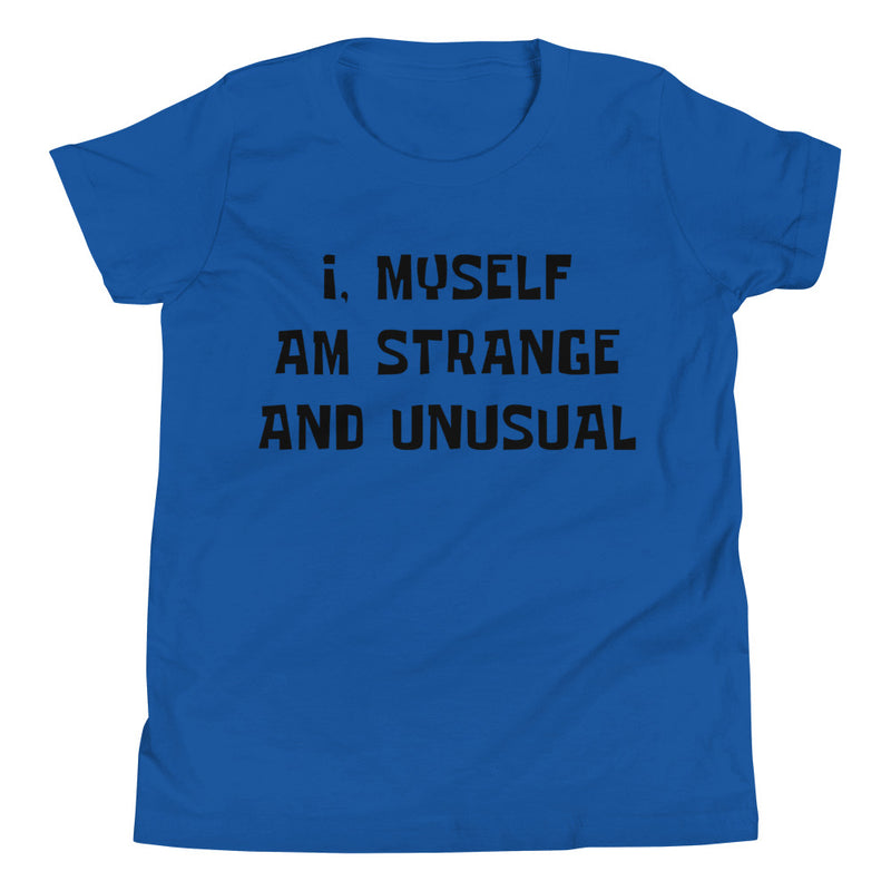 I Myself Am Strange And Unusual Youth Short Sleeve T-Shirt