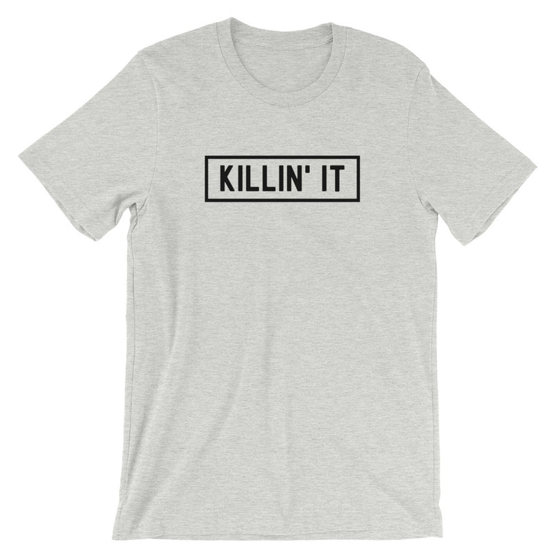 Killin' It Short-Sleeve Unisex T-Shirt
