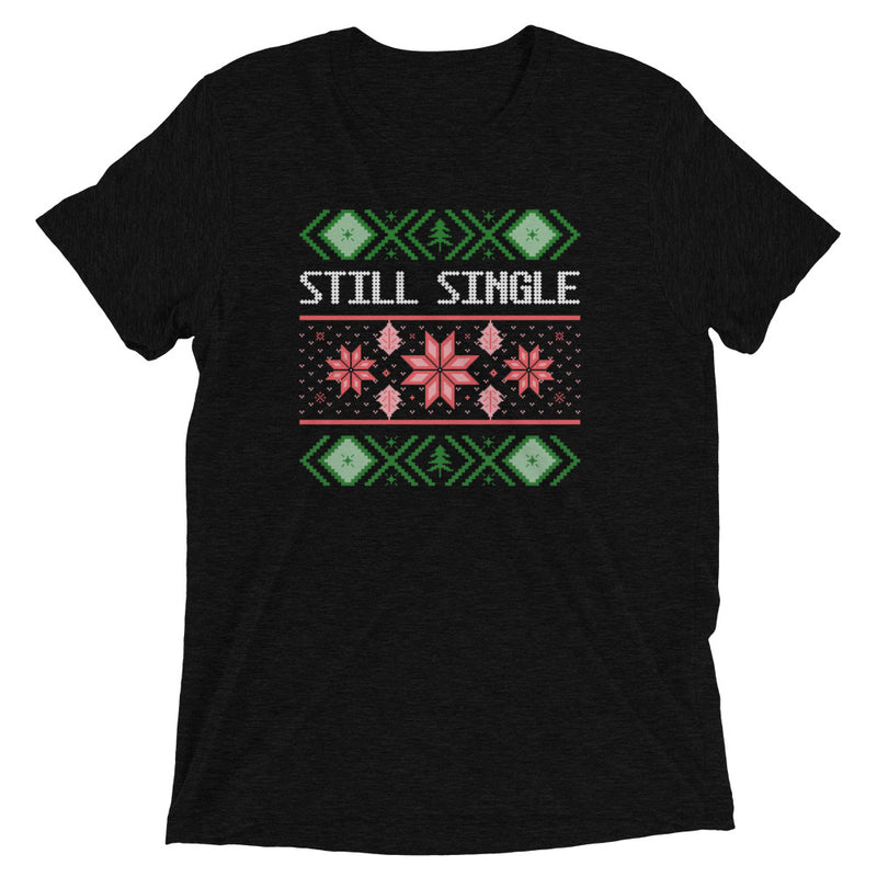 Still Single Christmas Sweater Short Sleeve T-Shirt