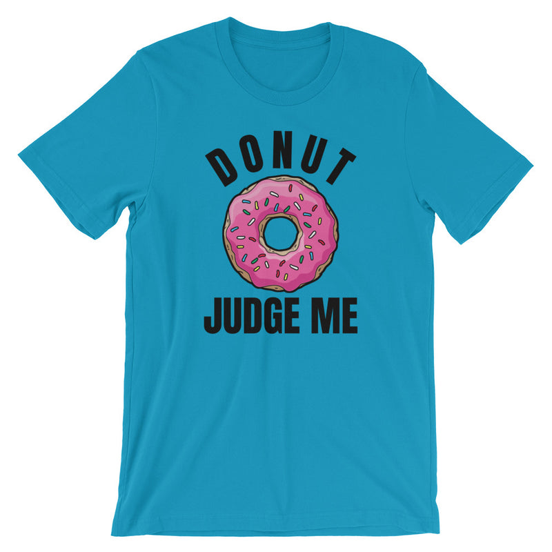 Donut Judge Me Short-Sleeve Unisex T-Shirt